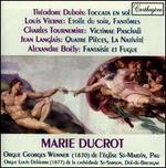 Théodore Dubois: Toccata; Louis Vierne: Etoile du soir; Fantômes; Charles Tournemire: Victimae Paschali