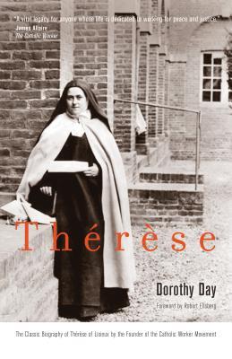 Thérèse - Day, Dorothy, and Ellsberg, Robert (Foreword by)