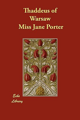 Thaddeus of Warsaw - Miss Jane Porter