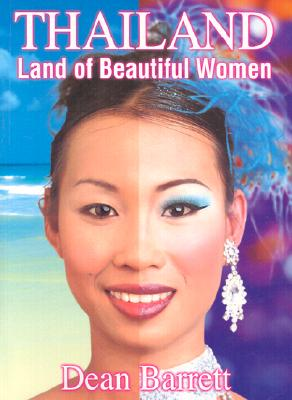 Thailand: Land of Beautiful Women - Barrett, Dean