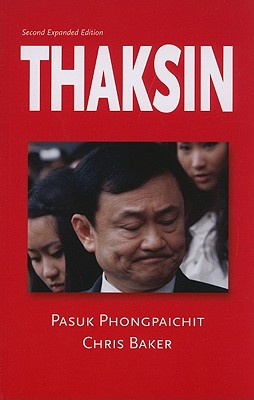 Thaksin - Phongpaichit, Pasuk, and Baker, Chris, Dr.