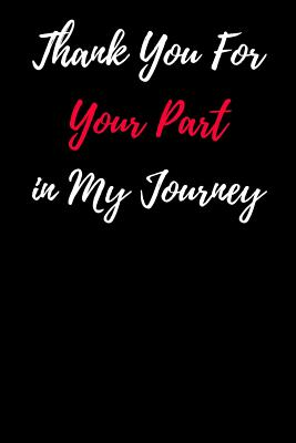 Thank You For Your Part in My Journey: Blank Lined Journal - Journals, Passion Imagination
