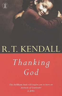 Thanking God - Kendall, R. T., and Bowring, Celia (Foreword by)