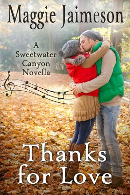 Thanks for Love: A Sweetwater Canyon Novella - Jaimeson, Maggie