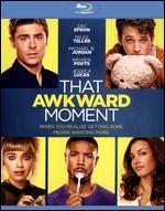 That Awkward Moment [Includes Digital Copy] [UltraViolet] [Blu-ray]