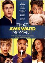 That Awkward Moment [Includes Digital Copy] [UltraViolet] - Tom Gormican