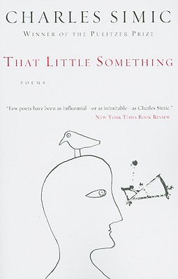 That Little Something - Simic, Charles