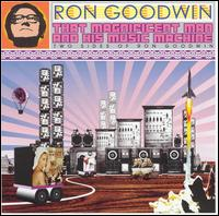 That Magnificent Man and His Music Machine - Ron Goodwin