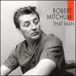That Man, Robert Mitchum, Sings