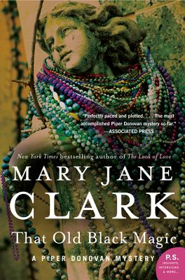 That Old Black Magic: A Piper Donovan Mystery - Clark, Mary Jane