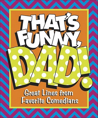That S Funny, Dad - Cader, Michael, and Cader Books