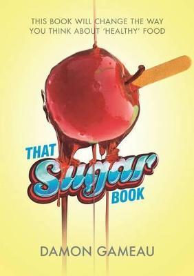 That Sugar Book - Gameau, Damon