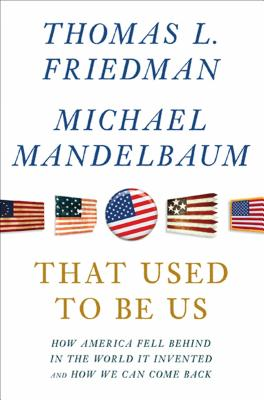 That Used to Be Us - Friedman, Thomas L