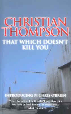 That Which Doesn't Kill You - Thompson, Christian
