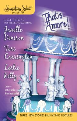That's Amore!: Meet the Parents\I Do, Don't I?\There Goes the Groom - Denison, Janelle, and Carrington, Tori, and Kelly, Leslie