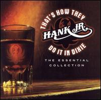 That's How They Do It in Dixie: The Essential Collection - Hank Williams, Jr.