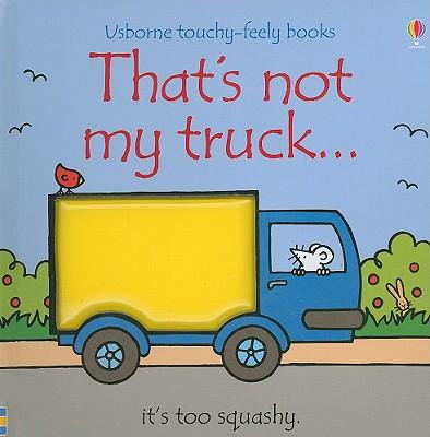That's Not My Truck - Watt, Fiona