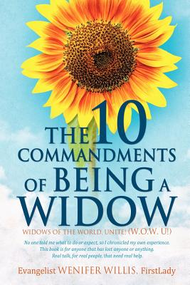 The 10 Commandments of Being a Widow - Willis, Firstlady Evangelist Wenifer