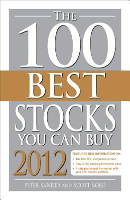 The 100 Best Stocks You Can Buy 2012 - Sander, Peter, and Bobo, Scott