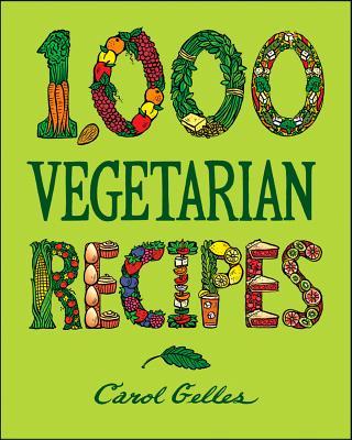 The 1000-recipe Vegetarian Cookbook: Hb - Gelles