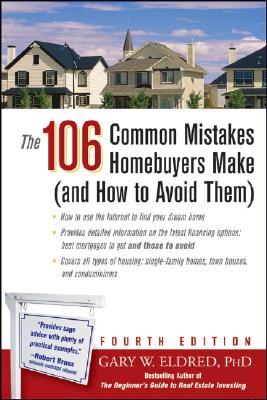 The 106 Common Mistakes Homebuyers Make: And How to Avoid Them - Eldred, Gary W