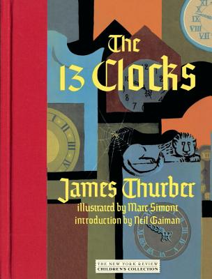 The 13 Clocks - Thurber, James, and Gaiman, Neil (Introduction by)