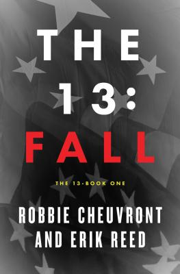 The 13: Fall, Book One - Cheuvront, Robbie, and Reed, Erik, and Allen, Shawn