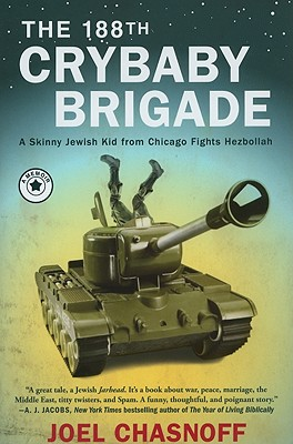 The 188th Crybaby Brigade: A Skinny Jewish Kid from Chicago Fights Hezbollah -