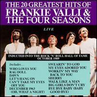 The 20 Greatest Hits: Live - Frankie Valli & the Four Seasons