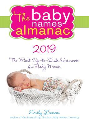 The 2019 Baby Names Almanac - Larson, Emily