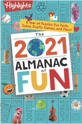 The 2021 Almanac of Fun: A Year of Puzzles, Fun Facts, Jokes, Crafts, Games, and More! - Highlights (Creator)