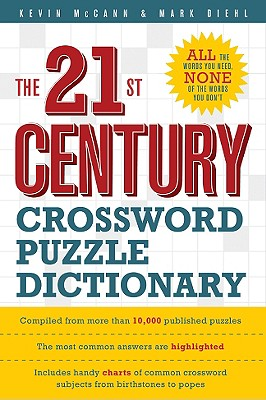 The 21st Century Crossword Puzzle Dictionary - McCann, Kevin, and Diehl, Mark