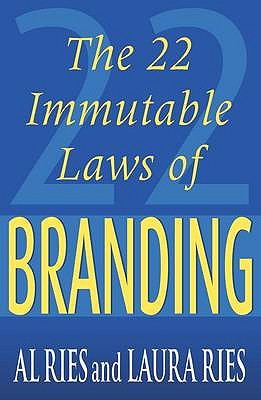 The 22 Immutable Laws Of Branding - Ries, Al, and Ries, Laura