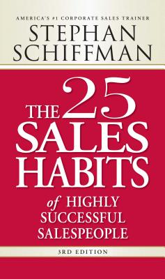 The 25 Sales Habits of Highly Successful Salespeople - Schiffman, Stephan