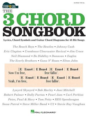 The 3 Chord Songbook: Strum & Sing Series - Hal Leonard Corp