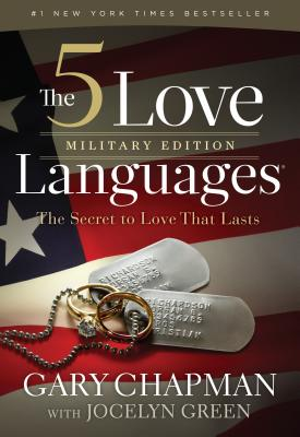 The 5 Love Languages: The Secret to Love That Lasts - Chapman, Gary Dr, and Green, Jocelyn