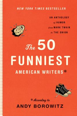 The 50 Funniest American Writers - Borowitz, Andy (Editor)
