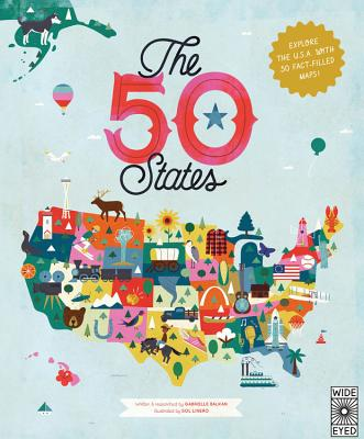 The 50 States: Explore the U.S.A. with 50 Fact-Filled Maps! - Balkan, Gabrielle