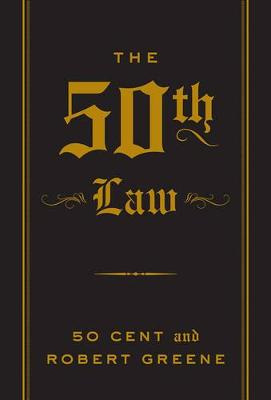 The 50th Law - 50 Cent, and Greene, Robert