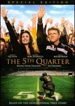 The 5th Quarter [WS] - Rick Bieber