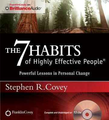 The 7 Habits of Highly Effective People: Powerful Lessons in Personal Change - Covey, Stephen R, Dr.