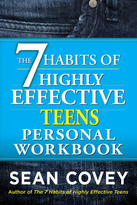 The 7 Habits of Highly Effective Teenagers Personal Workbook - Covey, Sean