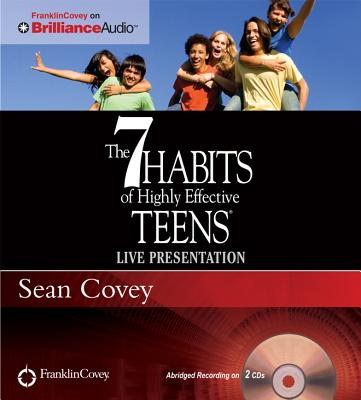 The 7 Habits of Highly Effective Teens - Covey, Sean (Read by)
