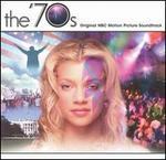 The 70's [Original TV Soundtrack]