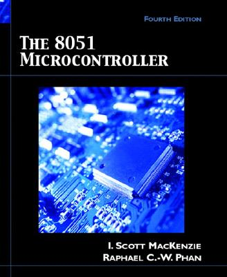 The 8051 Microcontroller - MacKenzie, I Scott, and Chung-Wei Phan, Raphael