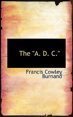"The ""A. D. C."" - Burnand, Francis Cowley"