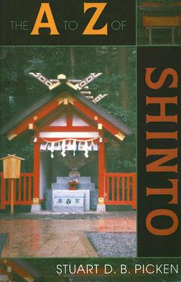 The A to Z of Shinto - Picken, Stuart D B