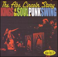 The Abe Lincoln Story - Kings of the Soul Punk Swing