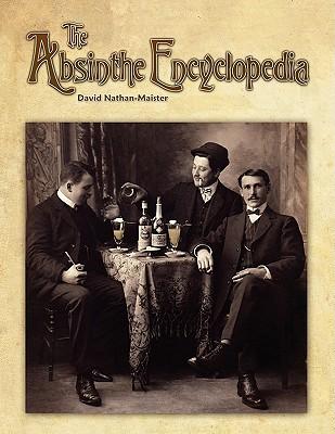 The Absinthe Encyclopedia - Nathan-Maister, David