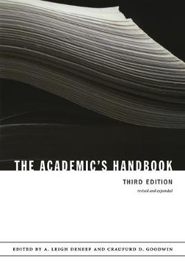 The Academic's Handbook - Deneef, A Leigh (Editor), and Goodwin, Craufurd D (Editor)